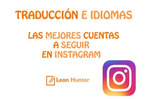 Traducción e idiomas: las 10 mejores cuentas a seguir en Instagram