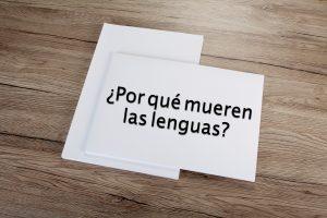 ¿Por qué mueren las lenguas?