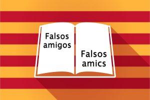 Falsos amigos en catalán y castellano